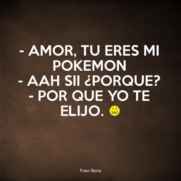 Cartel Para Amor Tu Eres Mi Pokemon Aah Sii Porque Por Que