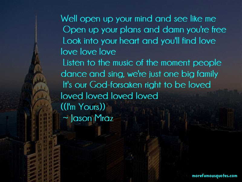 Open Heart Open Mind Quotes Top 33 Quotes About Open Heart Open