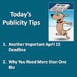 Publicity Tips–Another Important April 15 Deadline