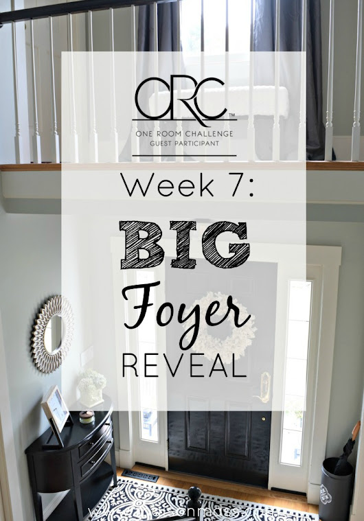 The Big Foyer Reveal: ORC Week 7 • Maison Mass
