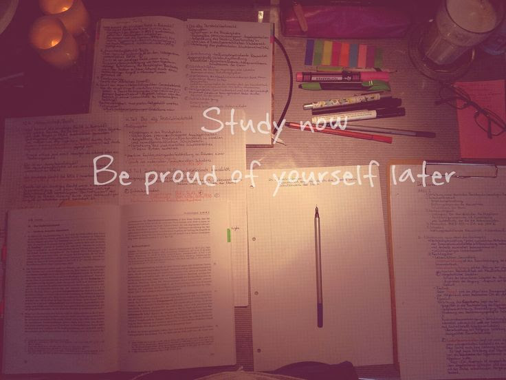 Study now, be proud of yourself later!