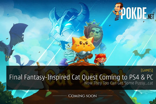 Final Fantasy-Inspired Cat Quest Coming to PS4 & PC; Now They Too Can Get Some Pussy...cat - Pokde