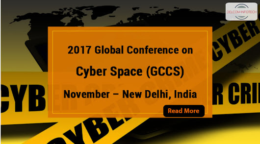 2017 Global Conference on Cyber Space (GCCS) - November - New Delhi, India -