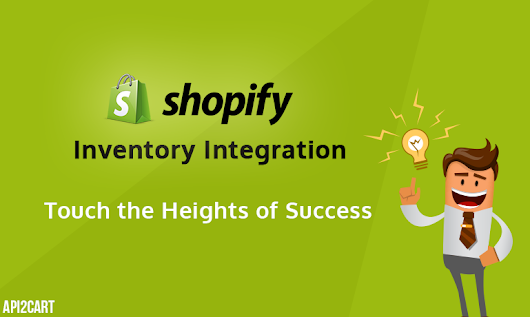 Shopify Inventory Integration: Touch the Heights of Success