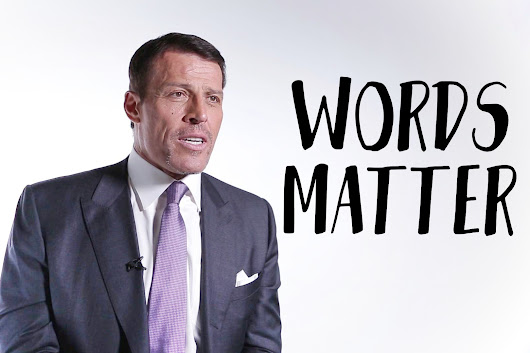Tony Robbins: To Change Your Life, Change the Words You Use