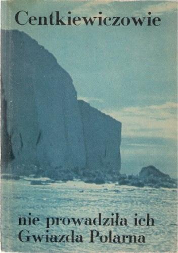 Okładka książki Nie prowadziła ich Gwiazda Polarna
