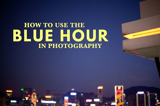 How To Use The Blue Hour In Photography | The Creative Photographer