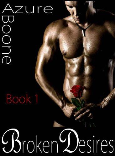 Broken Desires (Broken Series) by Azure Boone