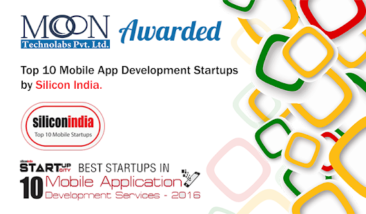 Best Startups in Mobile App Development from Silicon India in July 2016