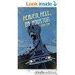 Amazon.com: Heaven, Hell, or Houston: A Zombie Thriller eBook: Thom Erb, Joe McKinney: Kindle Store