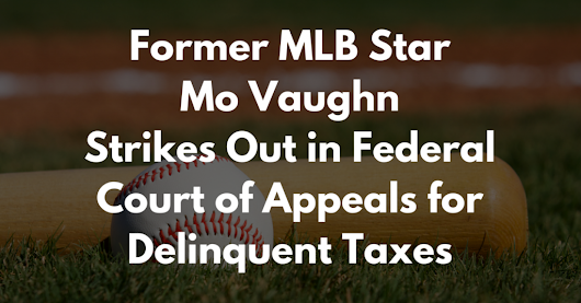 Mo Vaughn Loses Appeal for Delinquent Taxes | Tax Helpers