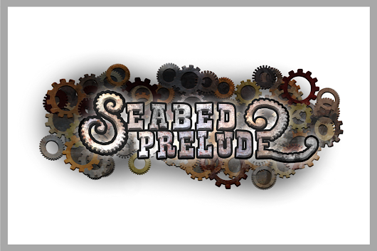Seabed Prelude – premiera gry!