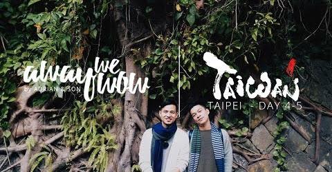 Taipei by Away We Wow - Ngày thứ tư và thứ năm (The fourth and last day)