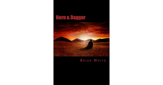 Book giveaway for Horn and Dagger by Brian White Mar 11-Mar 31, 2018