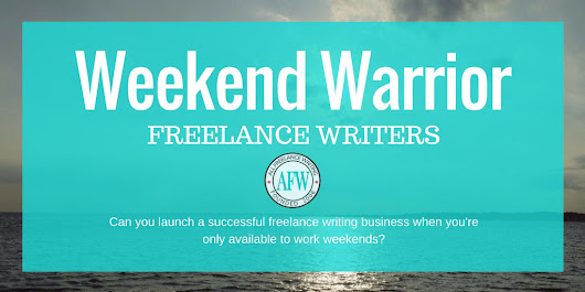 Will Being a Weekend Warrior Turn Off Freelance Writing Clients?