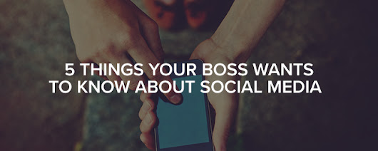 5 Things Your Boss Wants to Know About Social Media | Rocket55