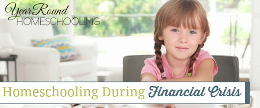 Homeschooling During Financial Crisis - Year Round Homeschooling