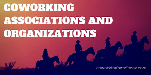 Coworking Associations and Organizations