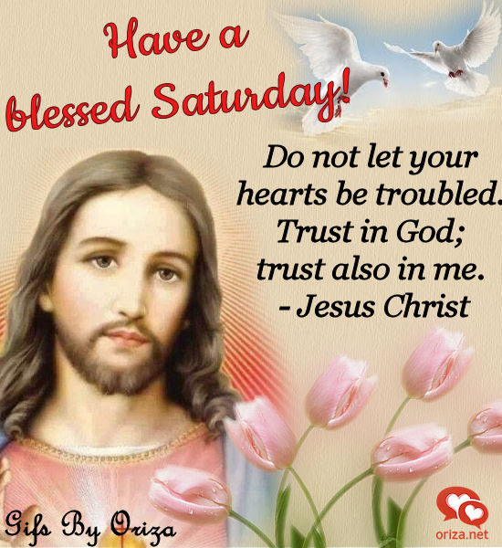 Have A Blessed Saturday Good Morning