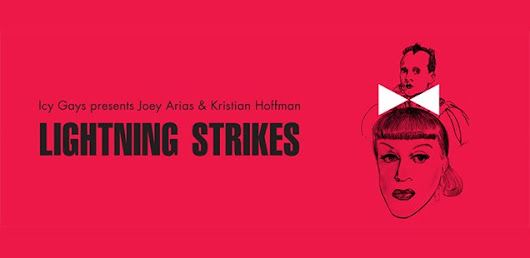 Book now for Joey Arias & Kristian Hoffman - Lightning Strikes - To Do List