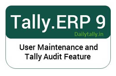 How to use User Maintenance and Tally Audit Feature in Tally