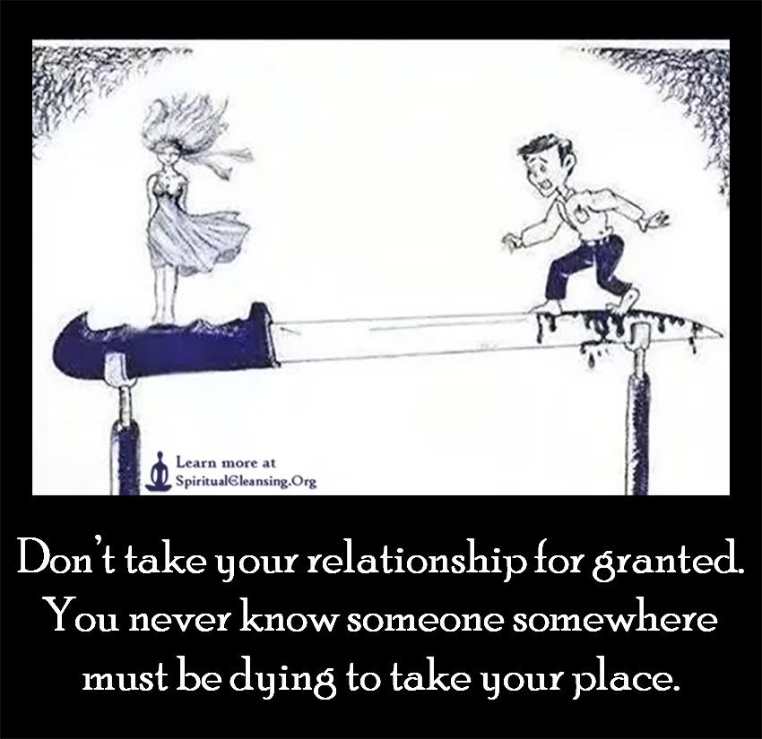 Dont Take Your Relationship For Granted You Never Know Someone