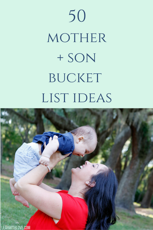 Mother + Son Bucket List - Leah With Love