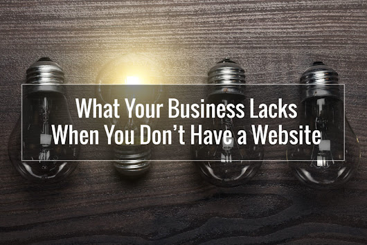 What Your Business Lacks When You Don't Have a Website | Pixelmade Studios
