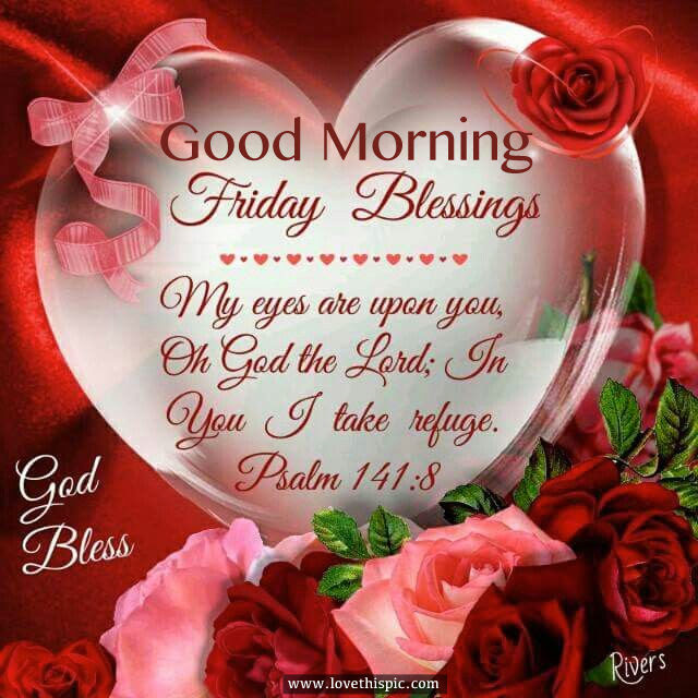 Good Morning Friday Blessings Pictures Photos And Images For