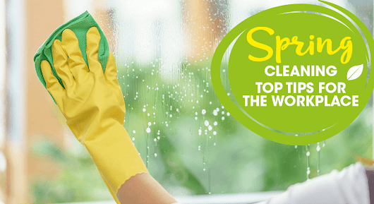 Top tips for successful spring cleaning in the workplace