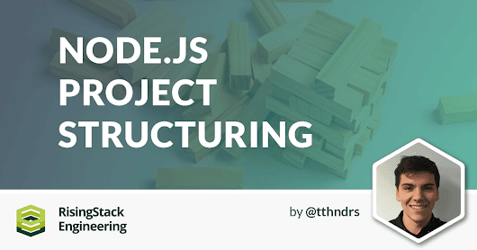 Advanced Node.js Project Structure Tutorial | @RisingStack