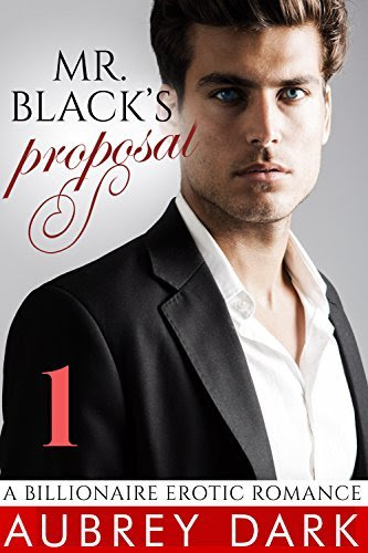 Mr. Black's Proposal (Part One: A Billionaire Erotic Romance) http://hundredzeros.com/mr-blacks-proposal-part-one