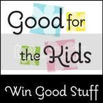 Win Good Stuff at Good for the Kids