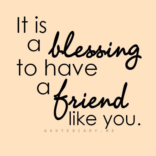 Having A Friend Like You Quotes