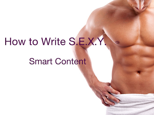 How to Write S.E.X.Y. Content (Part 2)