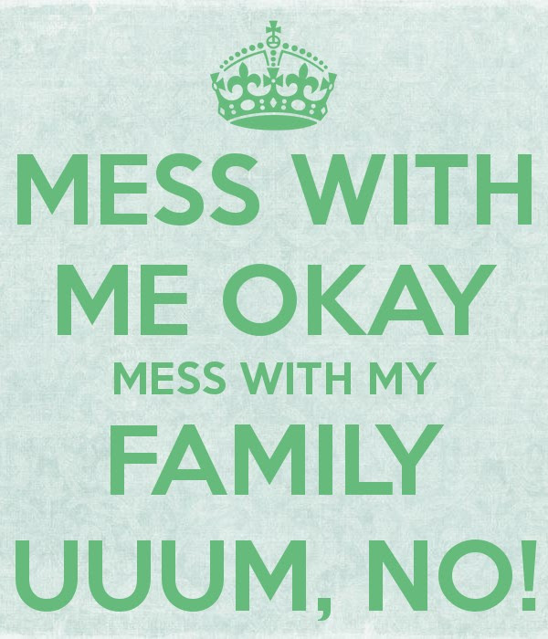 Mess With My Family Quote Quote Number 688663 Picture Quotes
