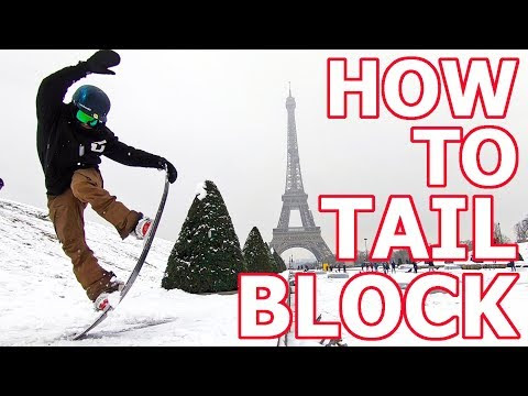 The Tail Block - Snowboard Trick Tip Eiffel Tower Edition - YouTube