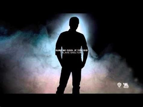 Blake Shelton   Sure Be Cool If You Did (Official Audio
