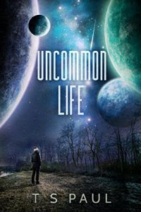 Uncommon Life by T.S. Paul