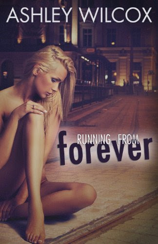 Running From Forever by Ashley Wilcox