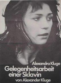 Resultado de imagem para TRABALHO OCASIONAL DE UMA ESCRAVA / 1973, Alexander Kluge