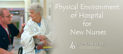 Learning physical environment of hospital for new nurses | BONAFIDE ASSIGNMENTS
