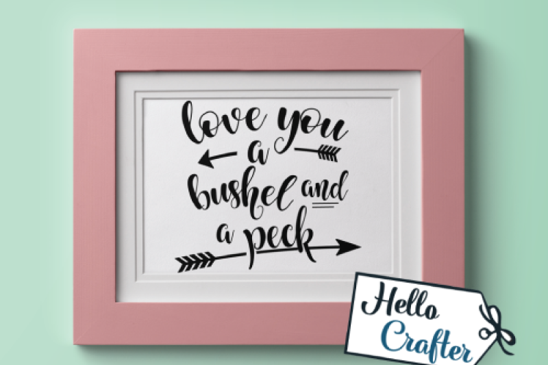 Download Free Love You A Bushel and a Peck Crafter File