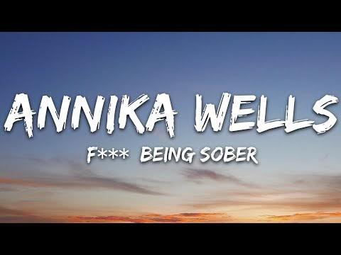 Annika Wells - F*** Being Sober (Lyrics)