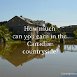 How much you can earn in the Canadian countryside?