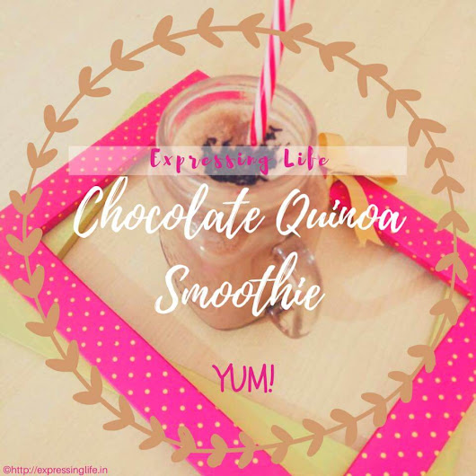 Chocolate Quinoa Smoothie - A Healthy Breakfast Alternative | Expressing Life