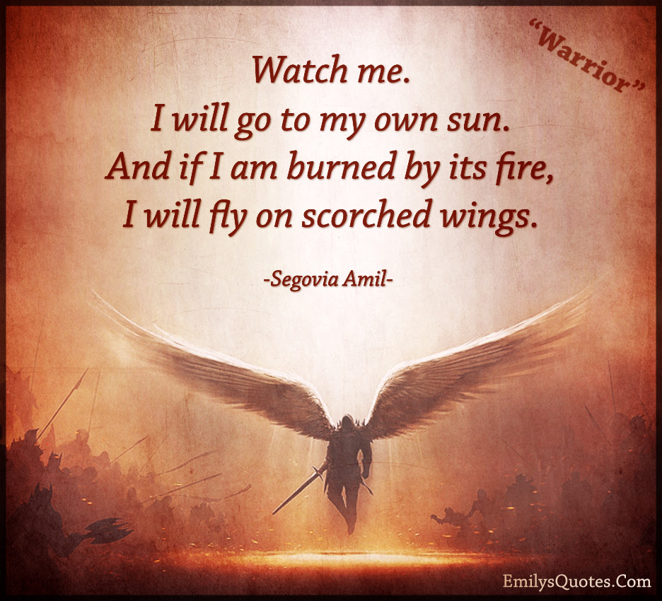 Warrior Watch Me I Will Go To My Own Sun Popular Inspirational