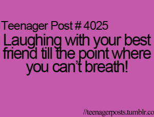Laughing With Your Best Friend Till The Point Where You Cant Breath