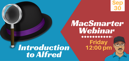 MacSmarter Webinar: Introduction to Alfred for Mac - Crowdcast