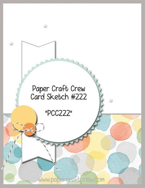 Visit the Paper Craft Crew and play along with Card Sketch 222. #pcc2016 #cardsketch  www.papercraftcrew.com